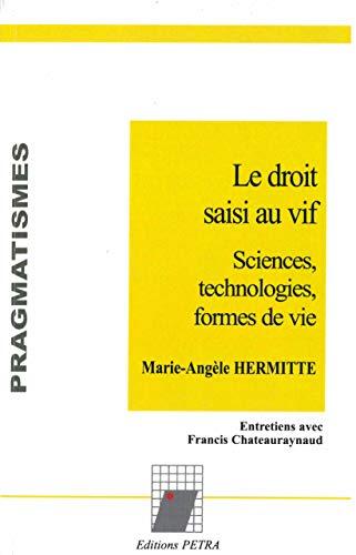 9782847430721: Le droit saisi au vif : Sciences, technologies, formes de vie