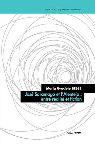 Jose Saramago et l'Alentejo : Entre Realite: M. Graciete Besse