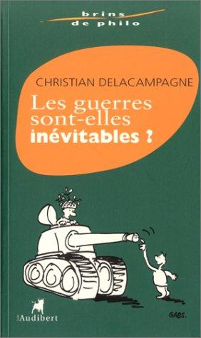 Les guerres sont-elles inévitables ? (2847490167) by Delacampagne, Christian