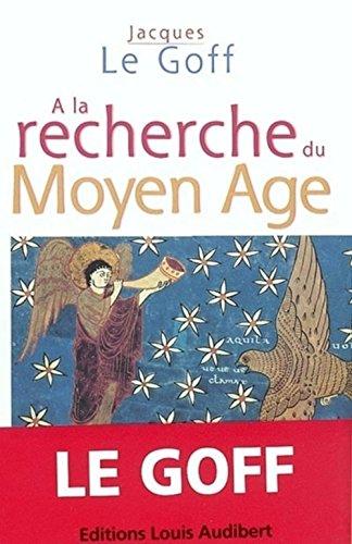 9782847490251: A la recherche du Moyen-Age (French Edition)