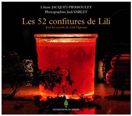 9782847510096: Les 52 confitures de Lili : Tous les secrets du Cr�t l'Agneau