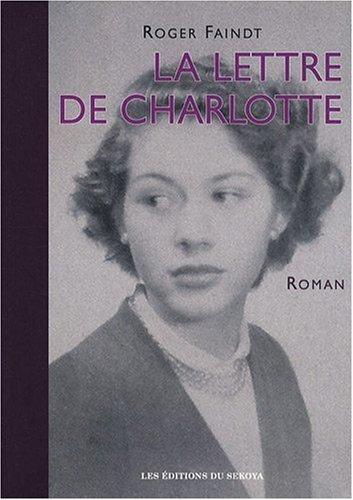 9782847510416: La lettre de Charlotte : Chronique villageoise en Franche-Comté sous l'Occupation