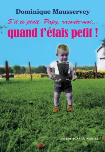 9782847510652: S'Il Te Plait Papy Raconte Moi Quand T'Etais Petit