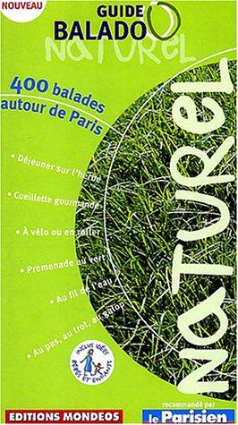 9782847541007: Guide Balado Naturel : 400 balades autour de Paris