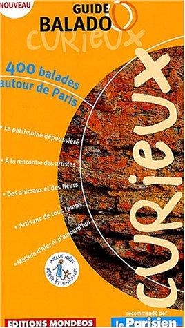 9782847541014: Guide Balado Curieux: 400 balades autour de Paris