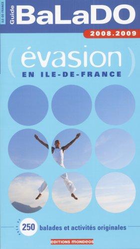 9782847543391: Ile-de-France évasion (Guide BaLaDO)