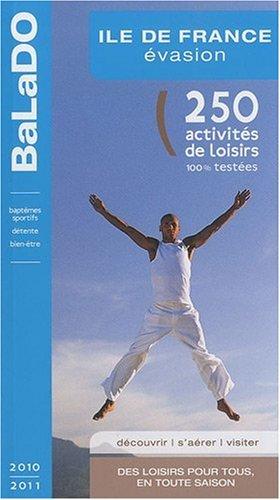 9782847543957: Ile de France évasion (Guide BaLaDO)