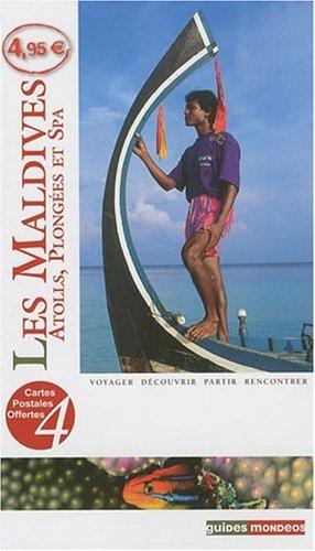 9782847544923: Les Maldives Atolls, Plong�es et Spa