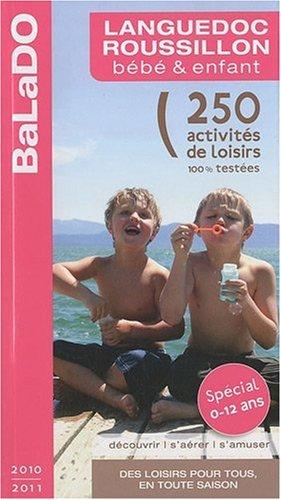 9782847545210: Guide BaLaDO bébé et enfant Languedoc-Roussillon 2010-2011