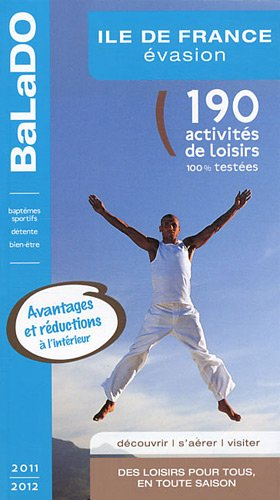 9782847545463: Ile-de-France évasion (Guide BaLaDO)