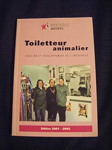 9782847590012: Toiletteur animalier : Guide pratique de l'entreprise (Mémo-métier)