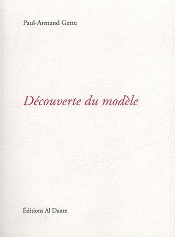 Découverte du modèle: Paul-Armand Gette