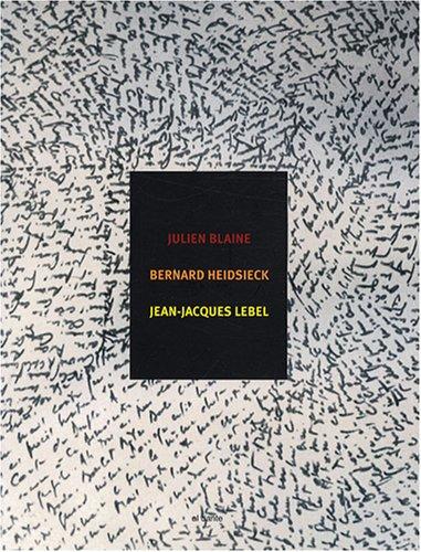 9782847619928: Julien Blaine, Bernard Heidsieck, Jean-Jacques Lebel (French Edition)