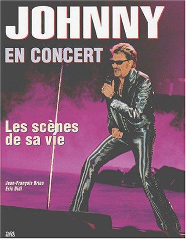 9782847630039: Johnny en concert : Les scènes de sa vie
