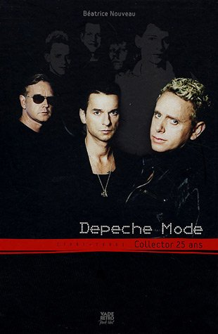 9782847630312: Depeche Mode : Collector 25 ans (1981-2006)