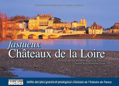 9782847681734: Fastueux Châteaux de la Loire