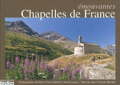 9782847682793: Emouvantes chapelles de France