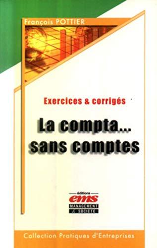 9782847690132: La Compta... sans comptes : Exercices et corrigés