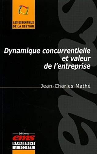 9782847690224: dynamique concurrentielle et valeur de l'entreprise