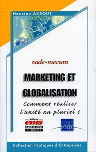 9782847690569: Marketing et globalisation : Comment réaliser l'unité au pluriel ?