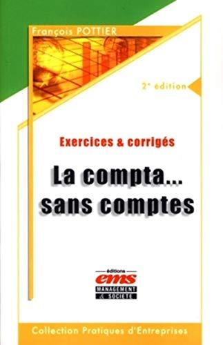 9782847690835: La compta... sans comptes : Exercices et corrigés