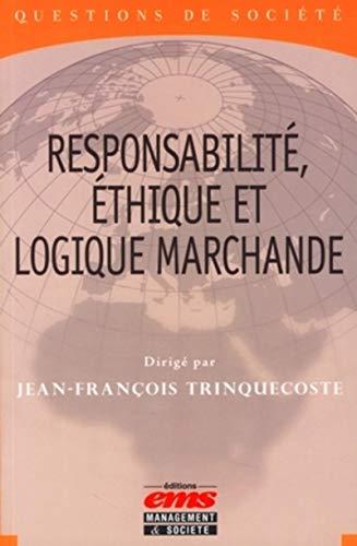 9782847690941: responsabilité, éthique et logique marchande