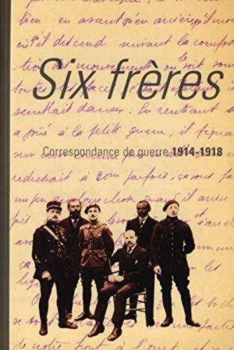 """""""six frères ; correspondance de guerre 1914-1918"""": Anne-Sophie Marchal, Christophe..."""