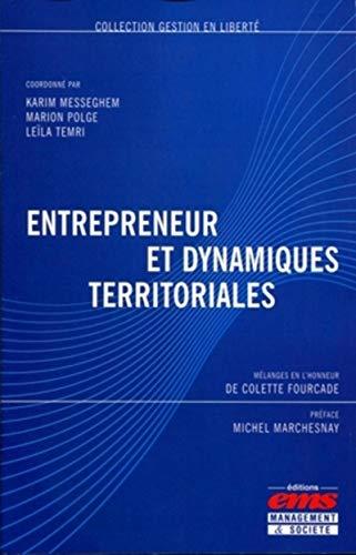9782847691146: Entrepreneur et dynamiques territoriales : Mélanges en l'honneur de Colette Fourcade