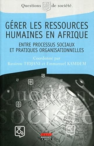 Gérer les ressources humaines en Afrique (French Edition)