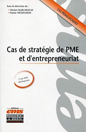9782847691474: Cas de stratégie de PME et d'entrepeneuriat: Cas pédagogiques, 7 cas réels d'entreprises