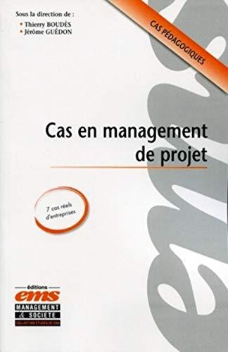 Cas en management de projet: Jerome Guedon, Thierry Boudes