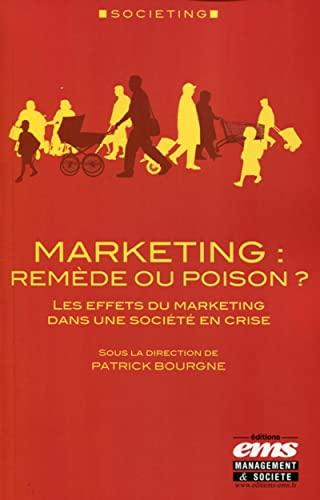 Marketing : remède ou poison ? les effets du marketing dans une société en ...