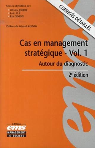 Cas en management stratégique t.1: Olivier Joffre, Loic Ple, Eric Simon