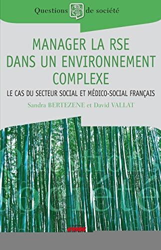 Manager la RSE dans un environnement complexe : Le cas du secteur social et médico-social ...