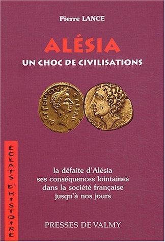 9782847720273: Alésia : Un choc de civilisations