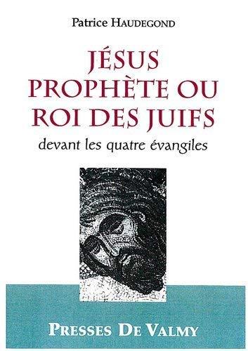 9782847720839: J�sus proph�te ou roi des Juifs devant les quatre �vangiles