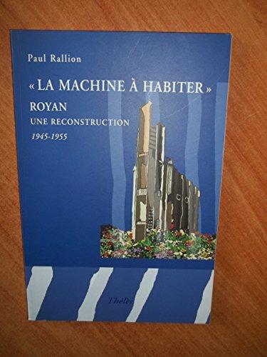 9782847760583: La machine � habiter : Royan , une reconstruction 1945-1955