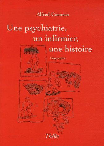 9782847765137: Une Psychiatrie, un infirmier, une histoire