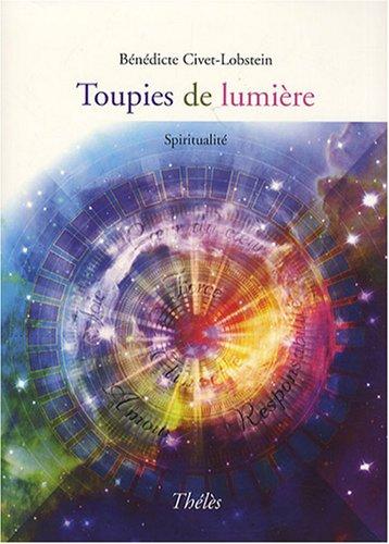 9782847765663: Toupies de Lumière