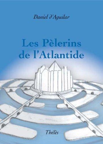 9782847767810: Les Pelerins de l'Atlantide