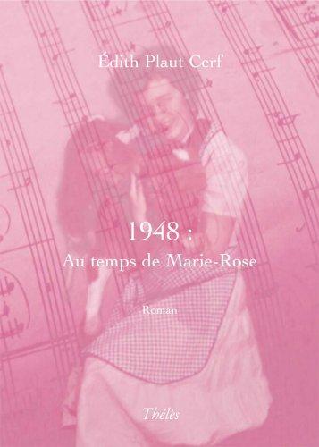 9782847767926: 1948: Au temps de Marie-Rose
