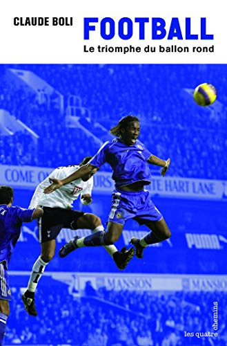 Football: le triomphe du ballon rond: Boli, Claude