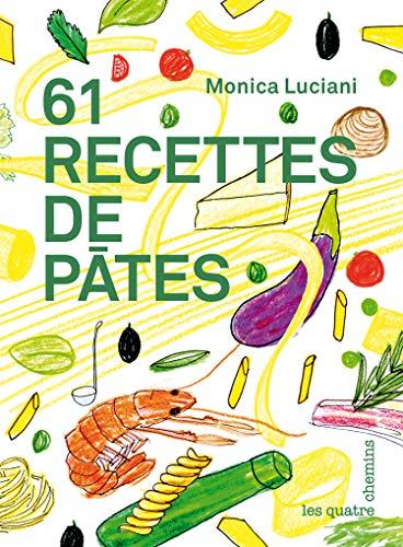 61 recettes de pâtes: Luciani, Monica