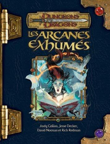 Dungeons & dragons. Les arcanes exhumés