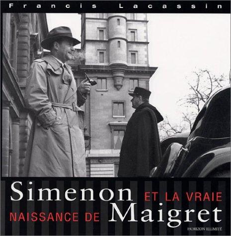 9782847870299: Simenon et la Vraie naissance de Maigret