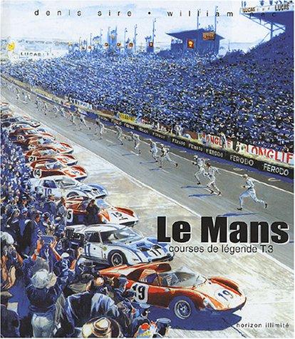 9782847870503: Courses de légende, tome 3 : Le Mans
