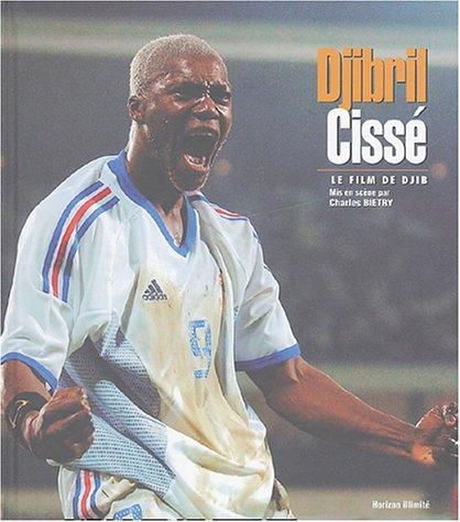 9782847870817: Djibril Cissé : Le film de Djib