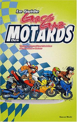 9782847871005: Le Guide Gros Gaz des Motards (Humour illimité)
