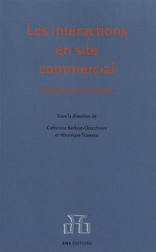 Les interactions en site commercial : Invariants: Catherine Kerbrat-Orecchioni; Véronique