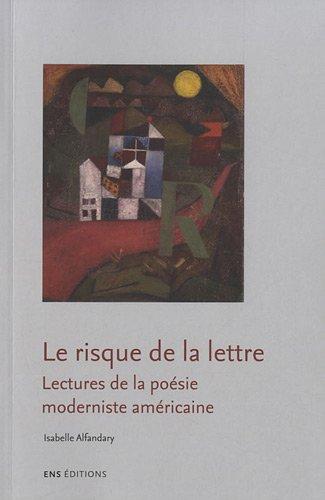 9782847883053: Le risque de la lettre : Lectures de la poésie moderniste américaine
